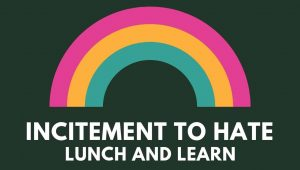 Incitement to hate lunch and learn event