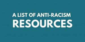 A list of anti-racism resources to fight racism
